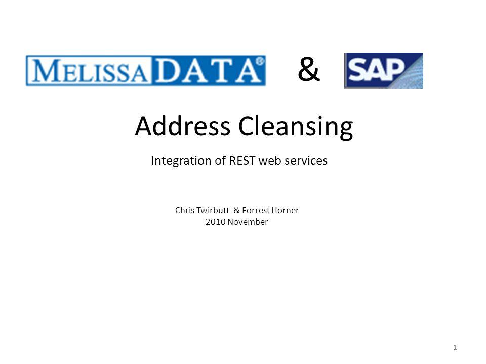 Integration of REST web services Chris Twirbutt & Forrest Horner 2010 November 1 & Address Cleansing