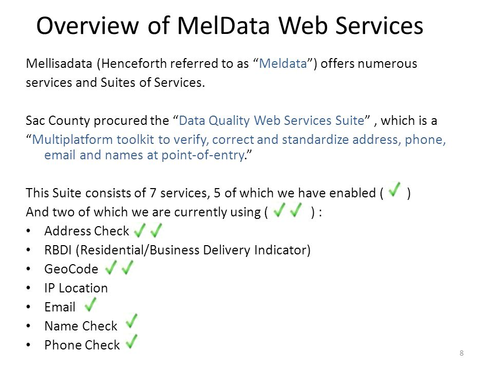 Overview of MelData Web Services Mellisadata (Henceforth referred to as Meldata) offers numerous services and Suites of Services. Sac County procured