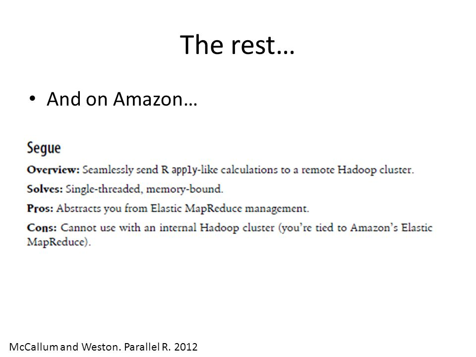 And on Amazon… McCallum and Weston. Parallel R. 2012