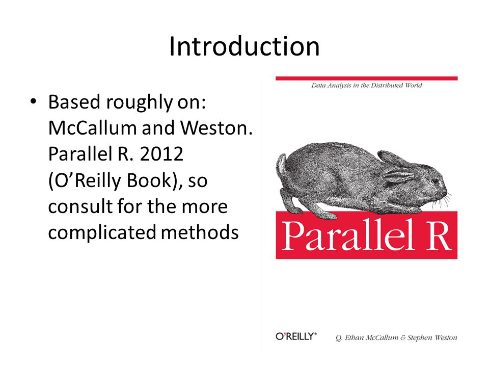 Introduction Based roughly on: McCallum and Weston.