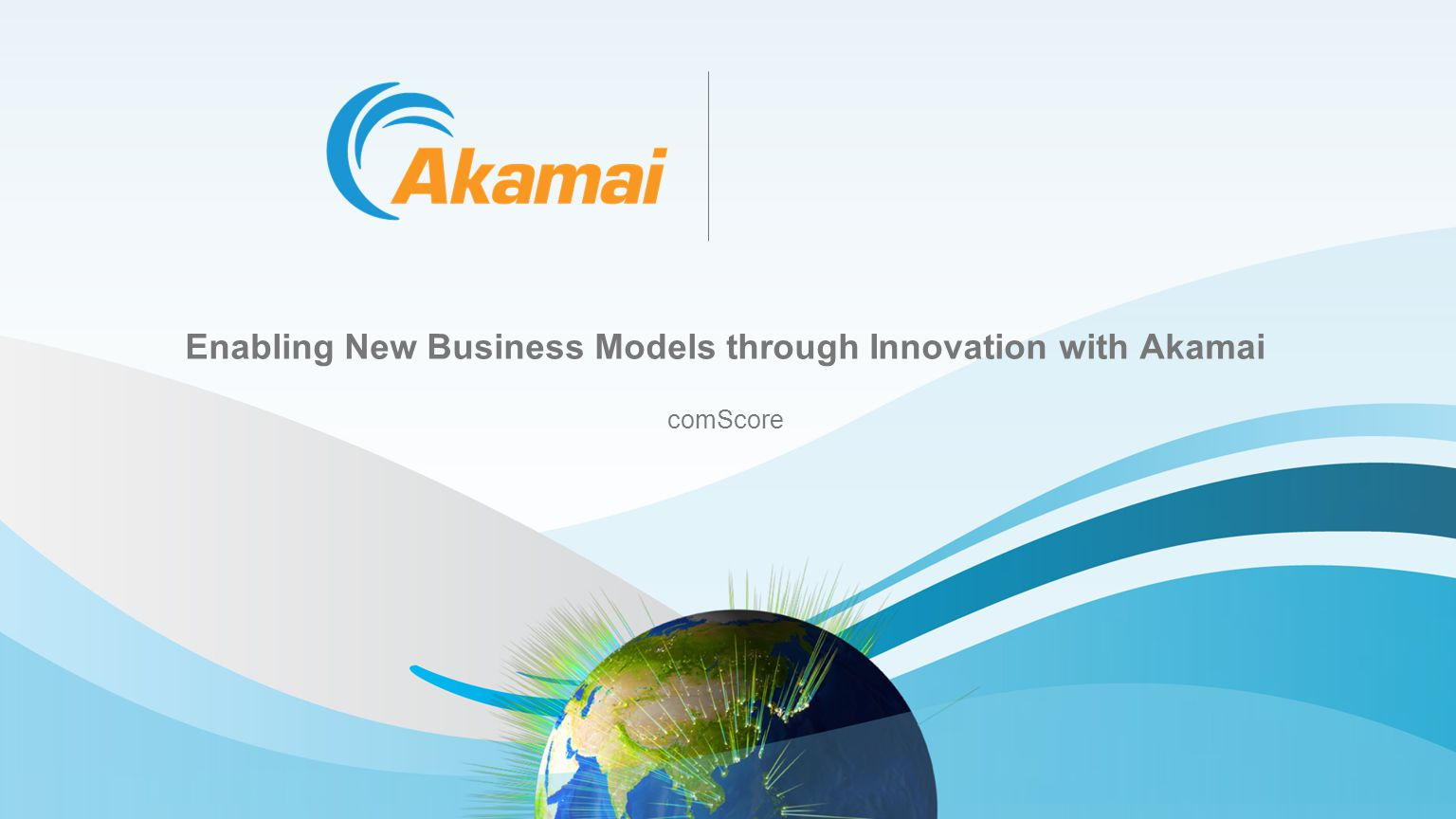 Enabling New Business Models through Innovation with Akamai comScore