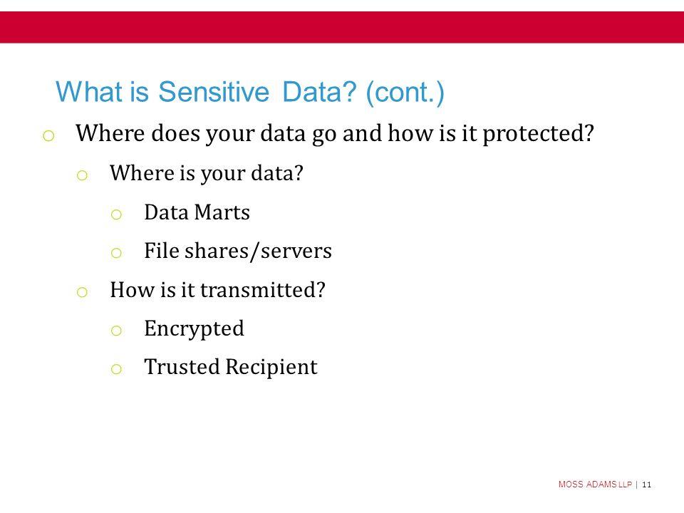 MOSS ADAMS LLP | 11 What is Sensitive Data.