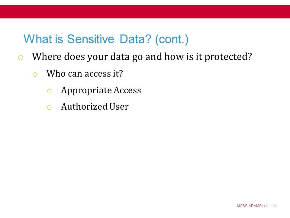 MOSS ADAMS LLP | 12 What is Sensitive Data.
