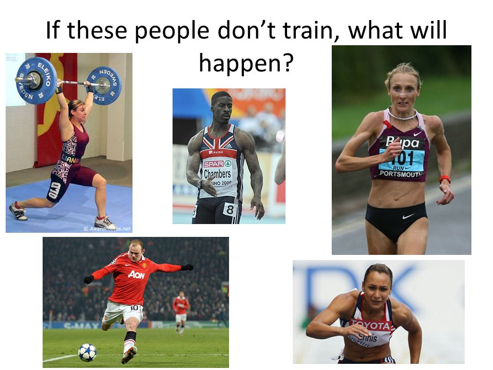 If these people dont train, what will happen?