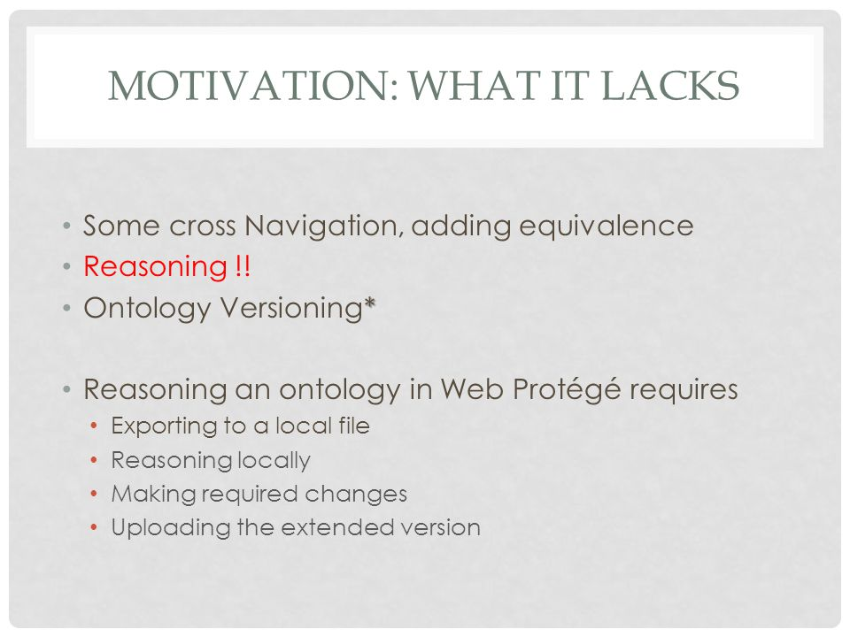 MOTIVATION: WHAT IT LACKS Some cross Navigation, adding equivalence Reasoning !.