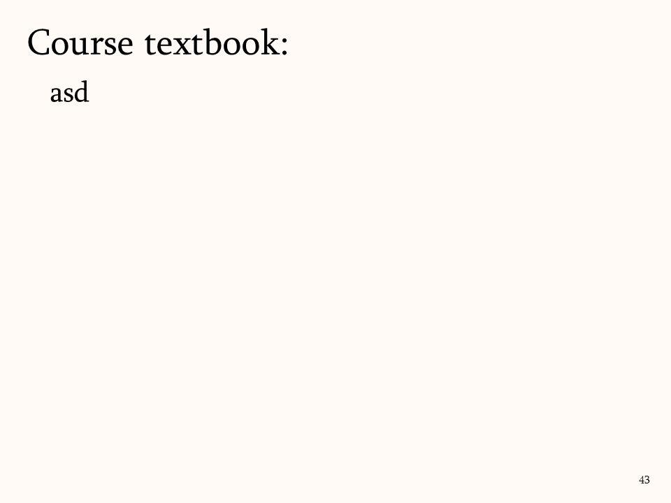 asd Course textbook: 43