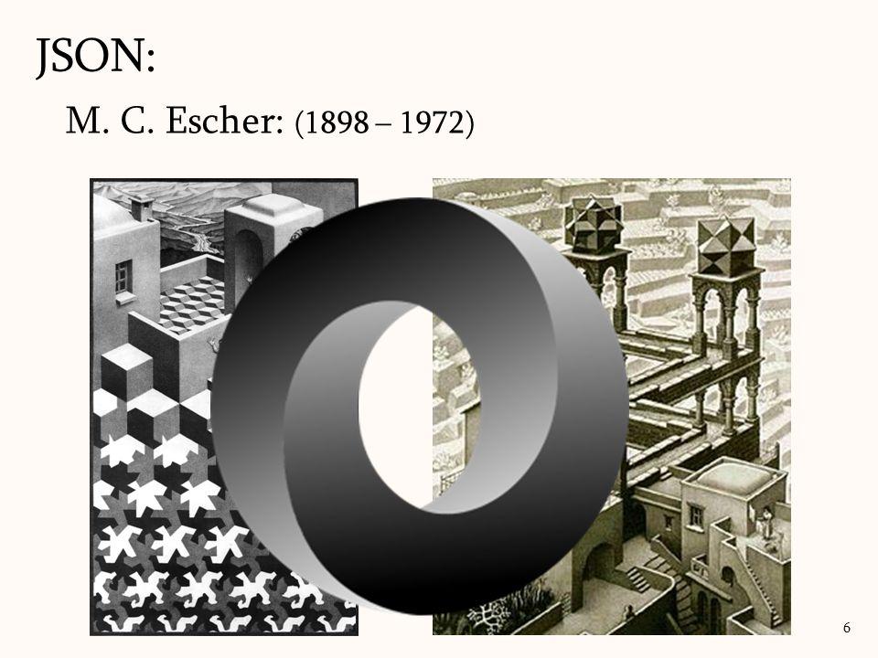 M. C. Escher: (1898 – 1972) JSON: 6