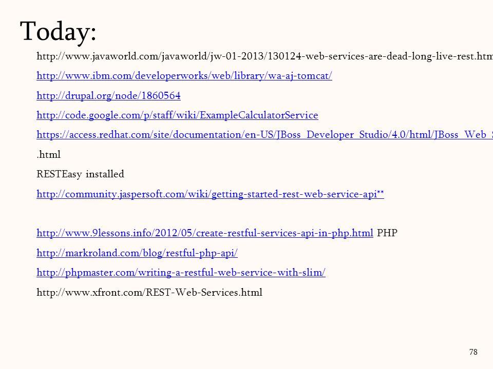 http://www.javaworld.com/javaworld/jw-01-2013/130124-web-services-are-dead-long-live-rest.htmlasd http://www.ibm.com/developerworks/web/library/wa-aj-