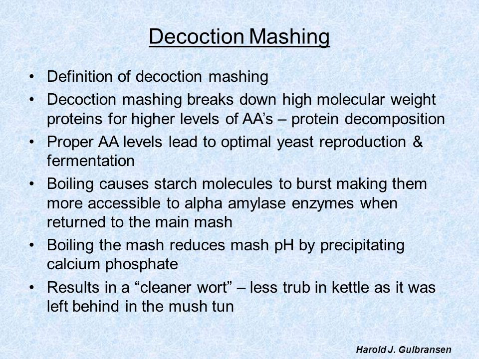Decoction Mashing Definition of decoction mashing Decoction mashing breaks down high molecular weight proteins for higher levels of AAs – protein deco