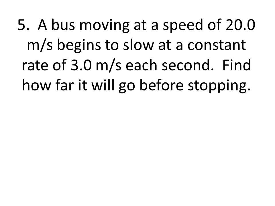 6.A box slides down a hill with uniform acceleration.