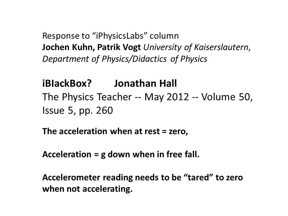 Response to iPhysicsLabs column Jochen Kuhn, Patrik Vogt University of Kaiserslautern, Department of Physics/Didactics of Physics iBIackBox?Jonathan H