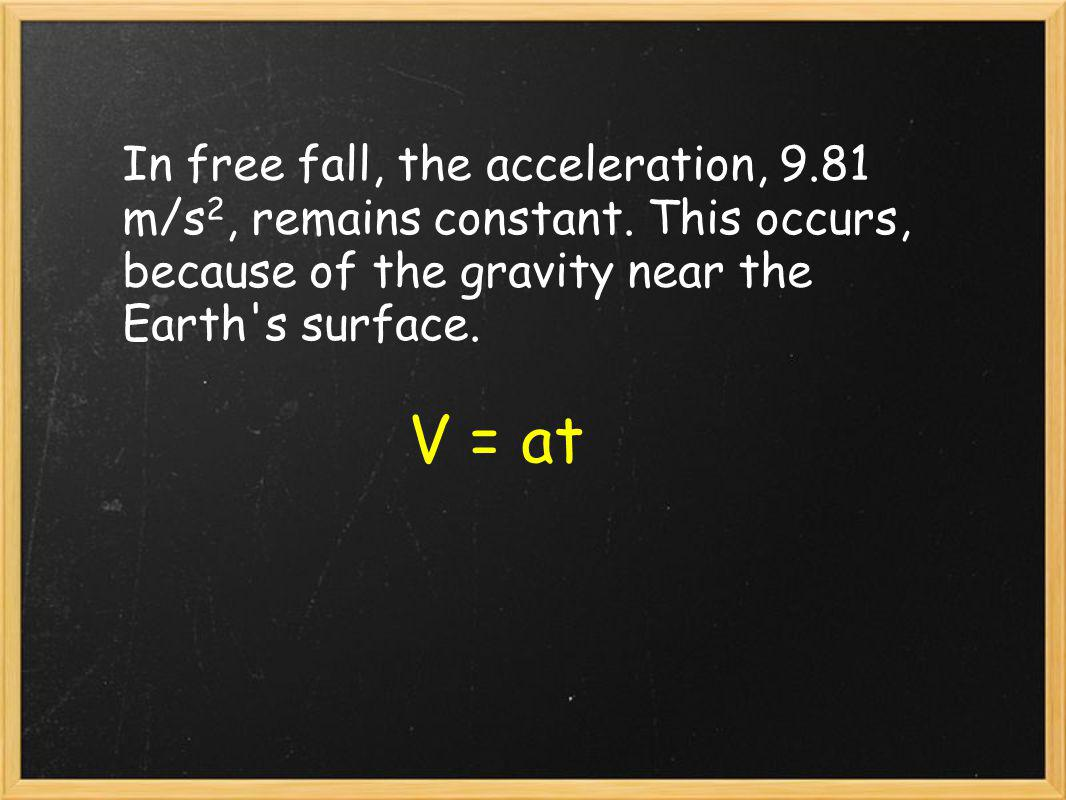 To find the distance traveled by an object during free fall, we use the formula, where a=g d= v i t + 1/2 at 2 When an object starts at rest, the formula is reduced to d= 1/2 at 2, because the velocity is 0 m/s.