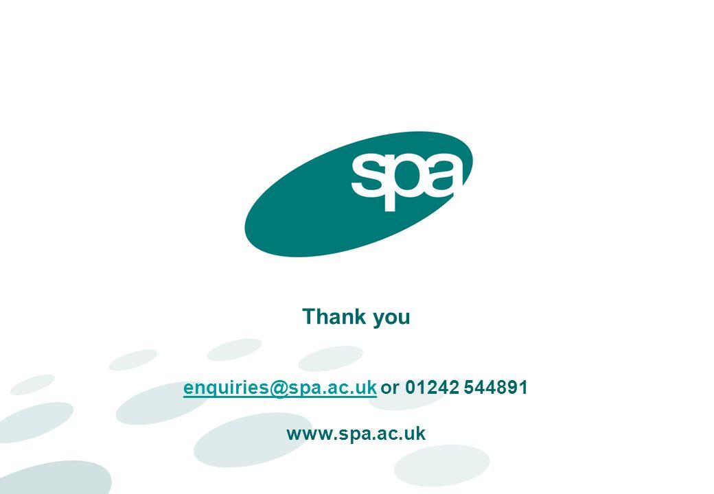 Thank you enquiries@spa.ac.uk or 01242 544891 www.spa.ac.uk enquiries@spa.ac.uk