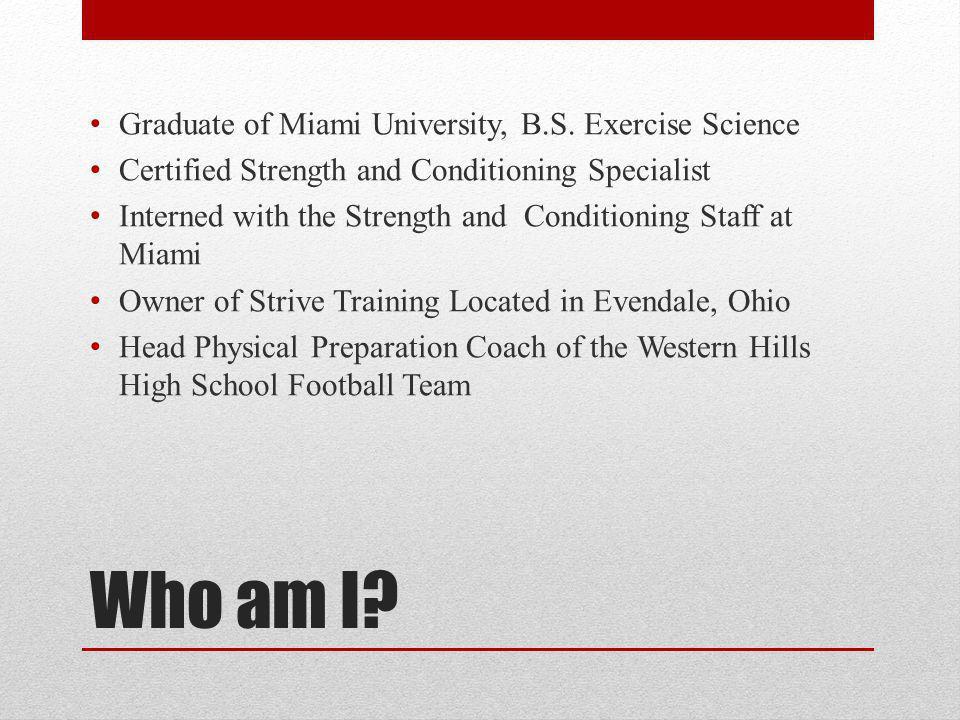 Who am I. Graduate of Miami University, B.S.