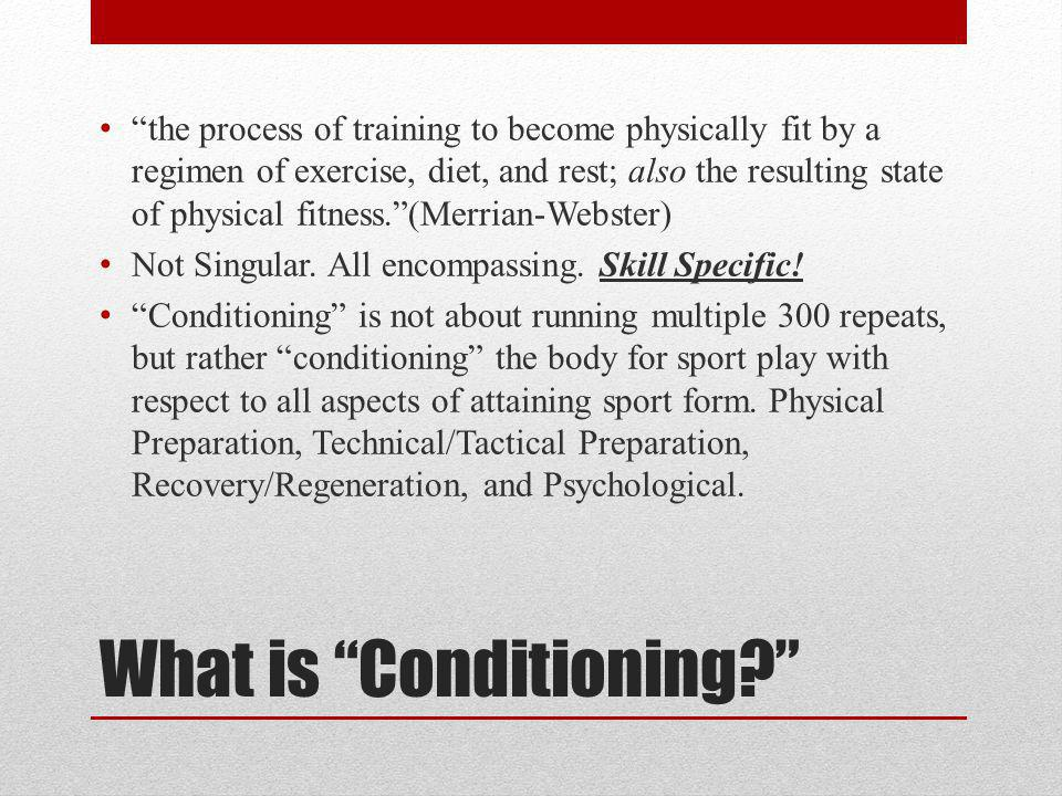 What is Conditioning.