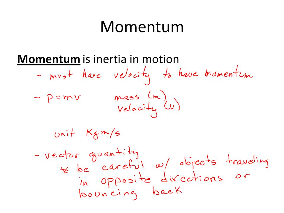 Momentum Momentum is inertia in motion