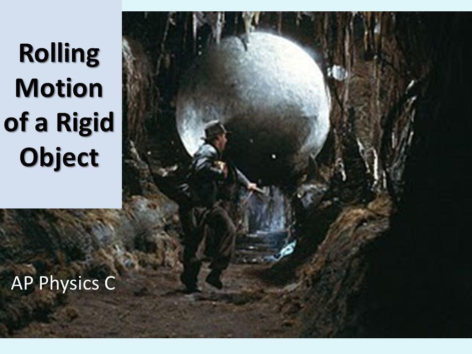 Rolling Motion of a Rigid Object AP Physics C