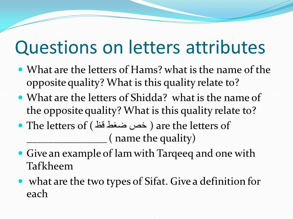 Questions on letters attributes What are the letters of Hams? what is the name of the opposite quality? What is this quality relate to? What are the l