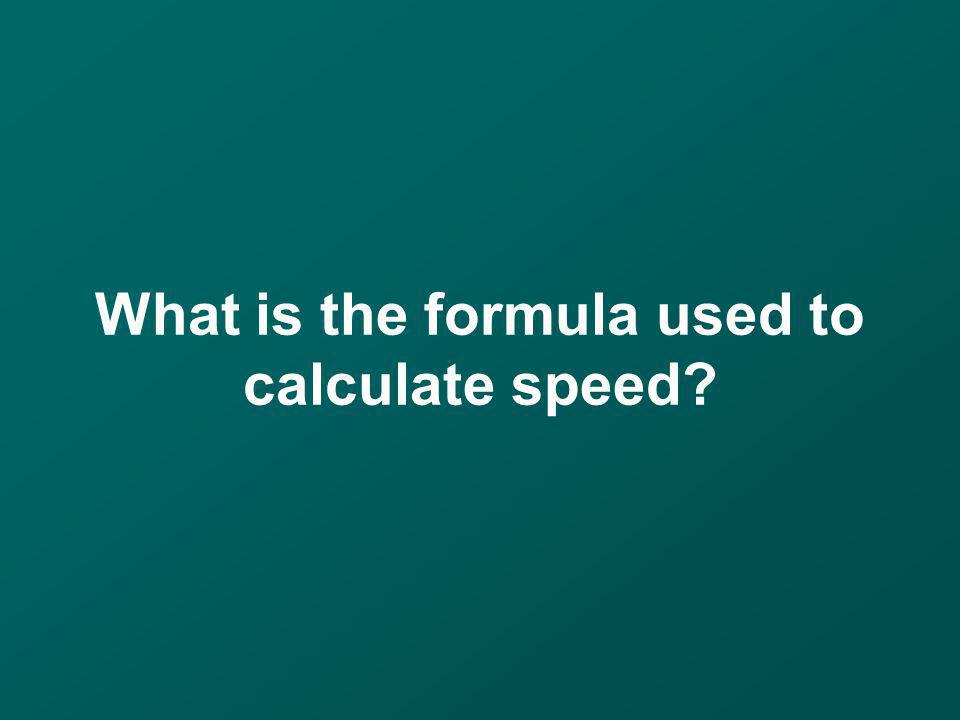 What is the formula used to calculate speed?