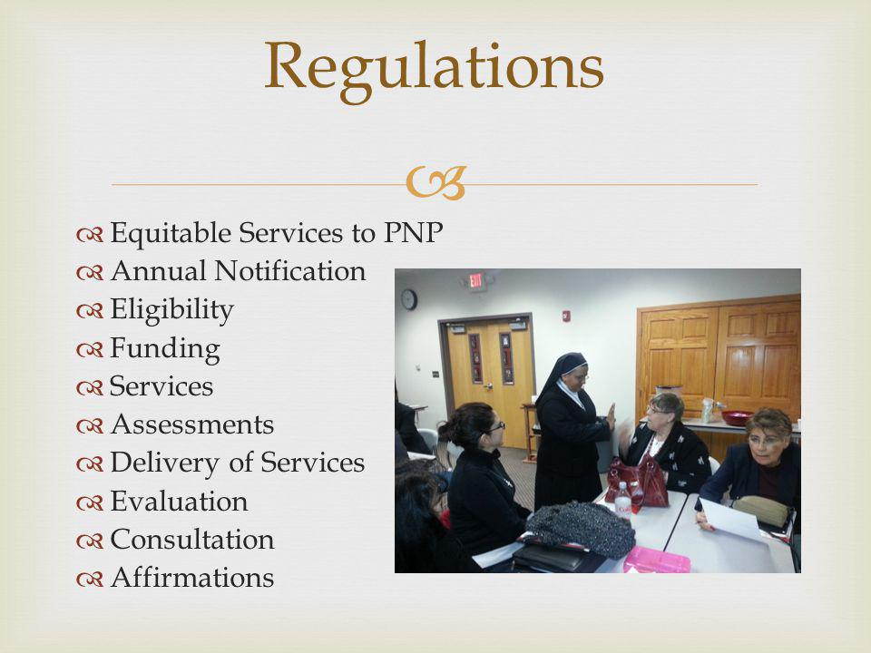 Equitable Services to PNP Annual Notification Eligibility Funding Services Assessments Delivery of Services Evaluation Consultation Affirmations Regul