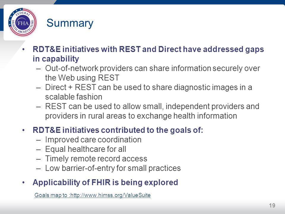 Summary RDT&E initiatives with REST and Direct have addressed gaps in capability –Out-of-network providers can share information securely over the Web