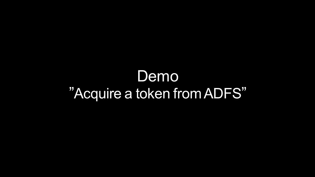 Demo Acquire a token from ADFS