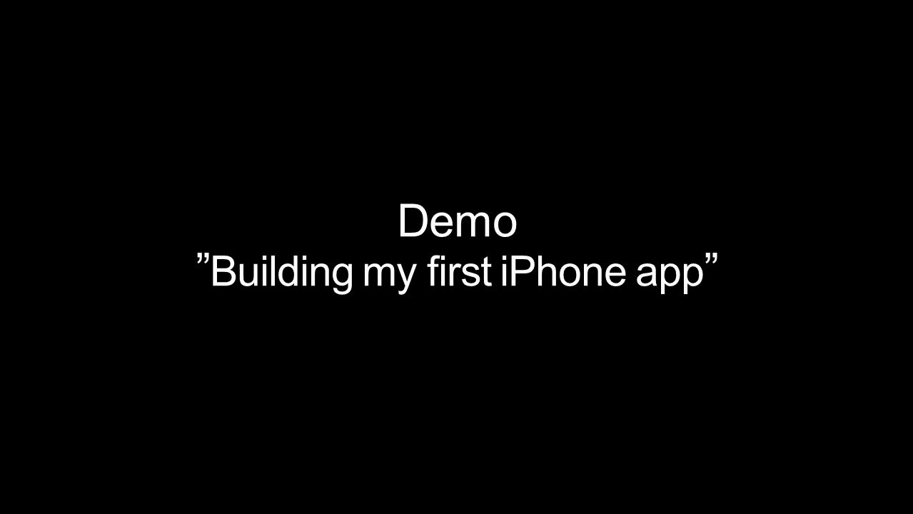 Demo Building my first iPhone app