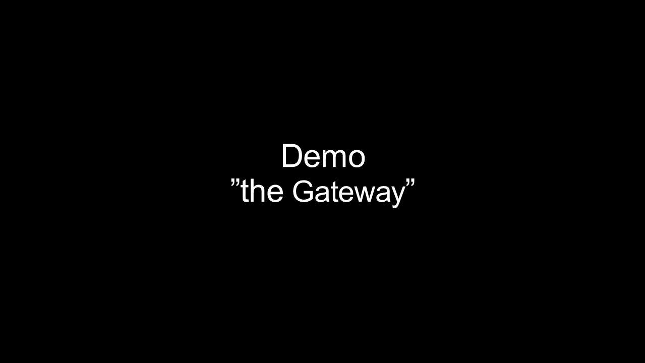 Demo the Gateway