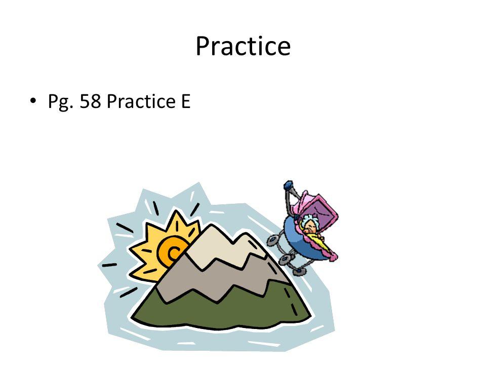 Practice Pg. 58 Practice E
