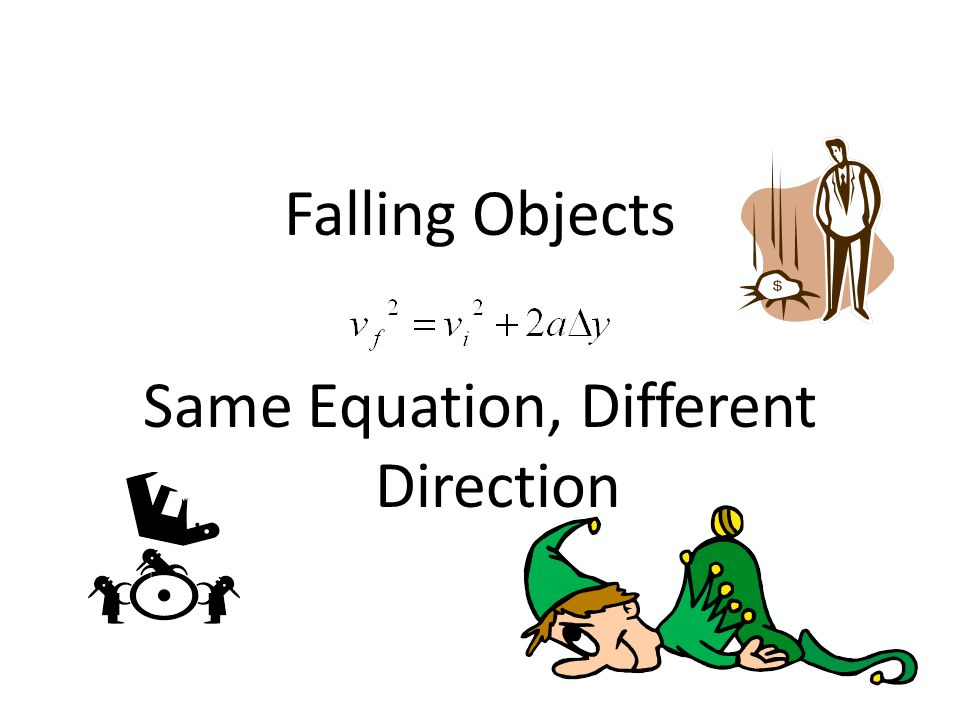 Falling Objects Same Equation, Different Direction
