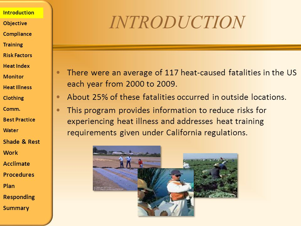 INTRODUCTION There were an average of 117 heat-caused fatalities in the US each year from 2000 to 2009. About 25% of these fatalities occurred in outs