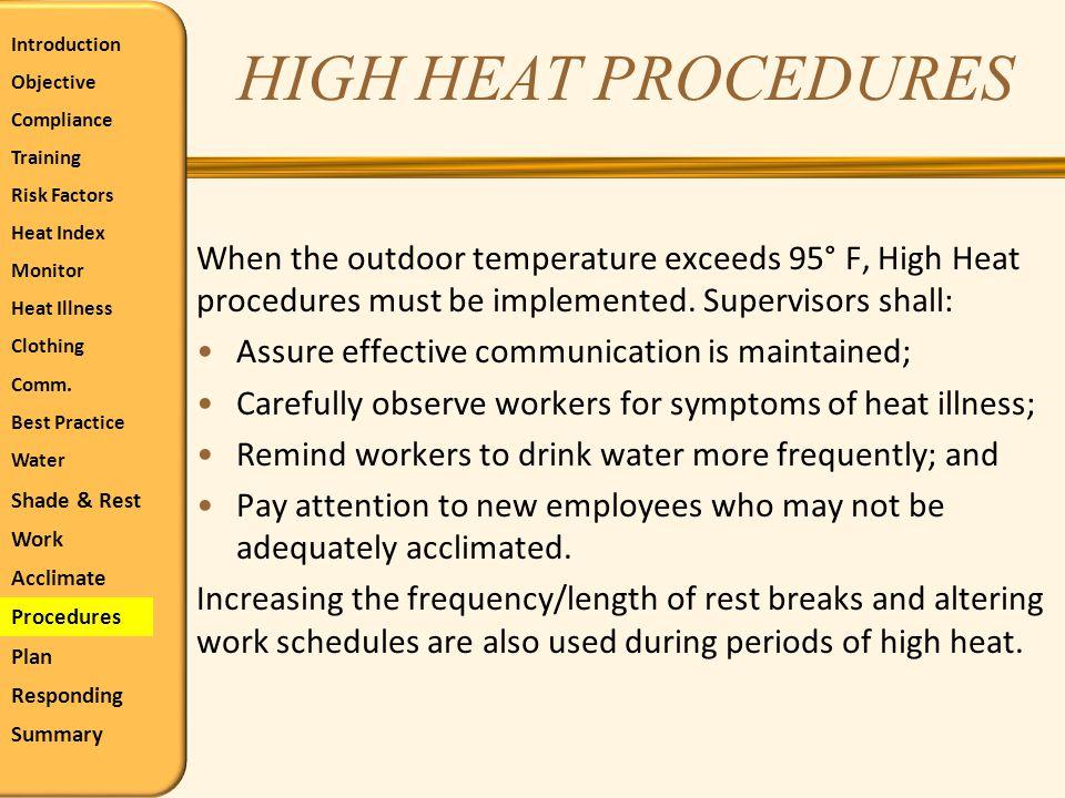 HIGH HEAT PROCEDURES When the outdoor temperature exceeds 95° F, High Heat procedures must be implemented. Supervisors shall: Assure effective communi