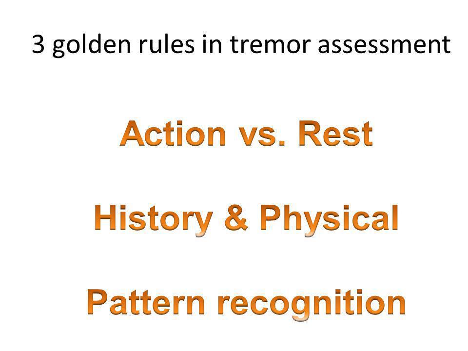3 golden rules in tremor assessment
