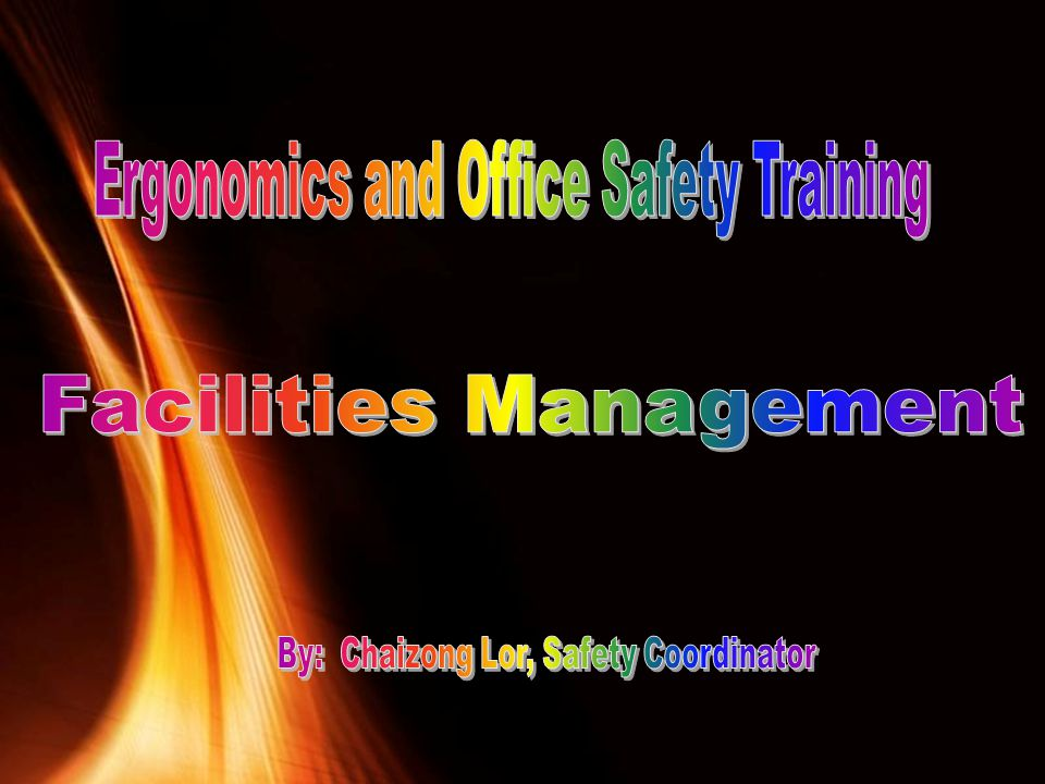 Office Safety Training Slips, Trips & Falls Electrical Hazards Office Related Ergo issues Housekeeping Workplace Violence Signs of Crisis Warning Signs of Escalating Behavior Reducing the Risks Defusing a threatening Situation Recap Emergency Preparedness Training Objectives: