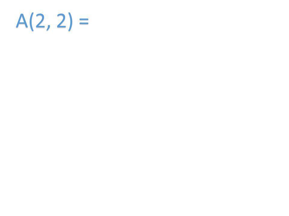 A(2, 2) =
