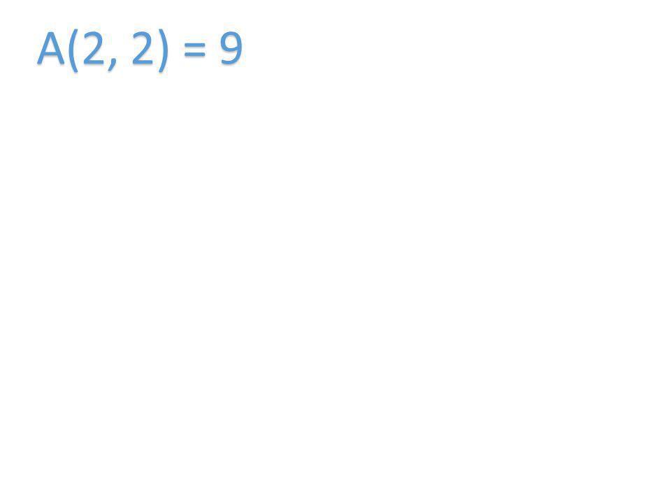 A(2, 2) = 9