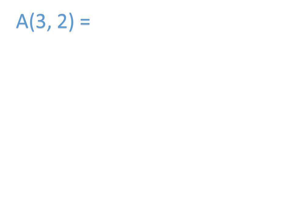 A(3, 2) =
