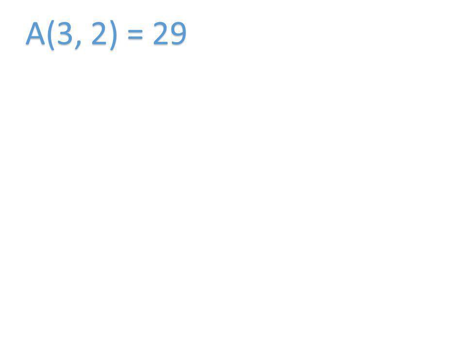 A(3, 2) = 29