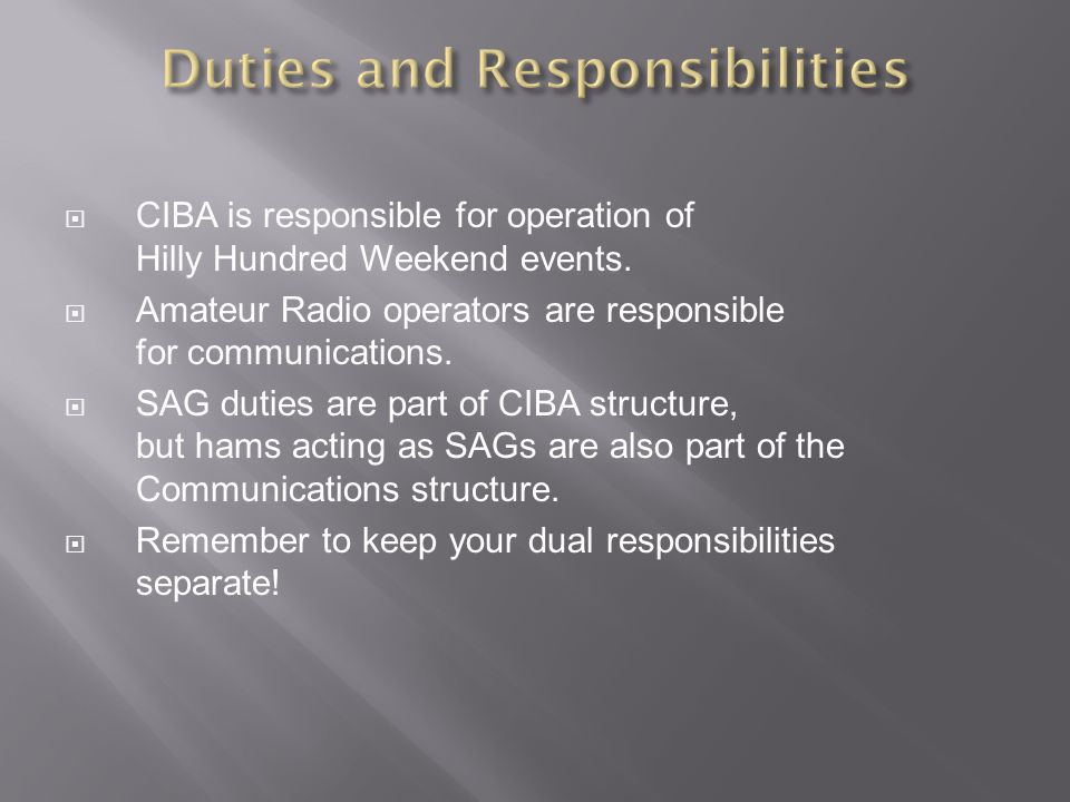 CIBA is responsible for operation of Hilly Hundred Weekend events. Amateur Radio operators are responsible for communications. SAG duties are part of