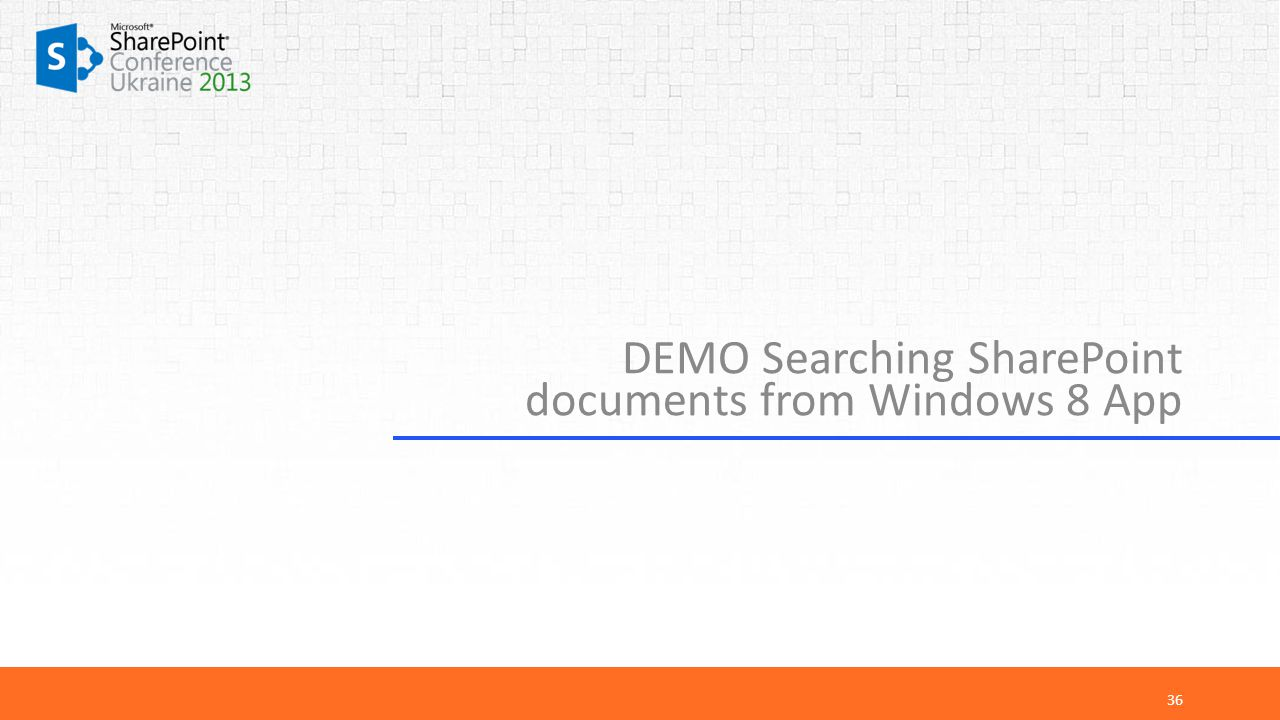 DEMO Searching SharePoint documents from Windows 8 App 36