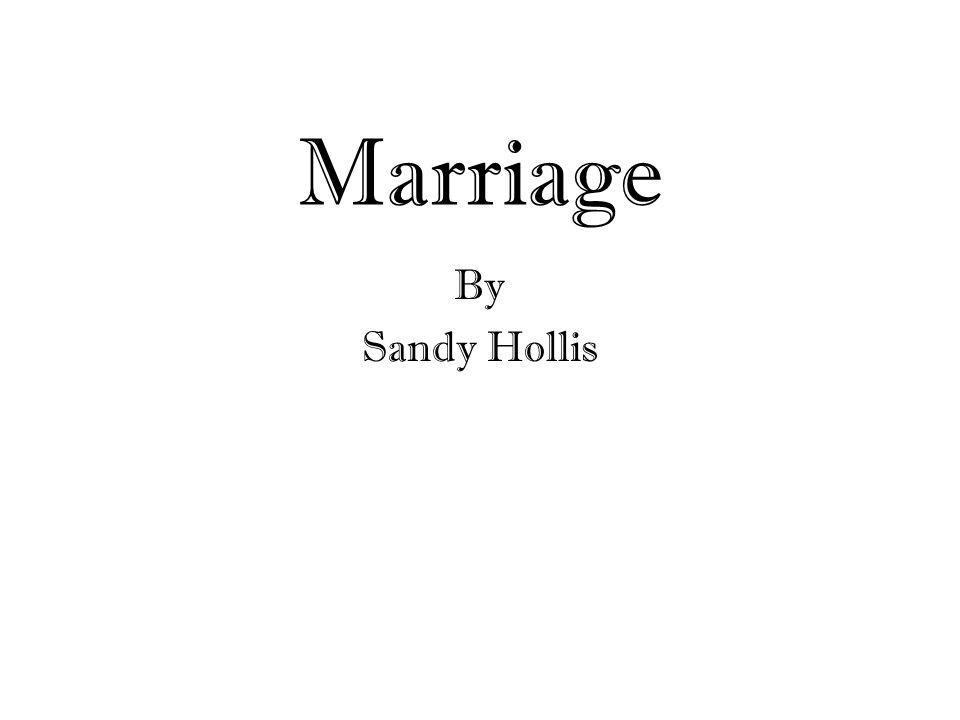 Marriage By Sandy Hollis