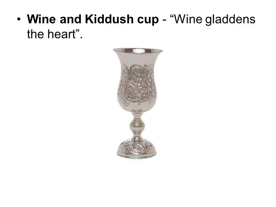 Wine and Kiddush cup - Wine gladdens the heart.