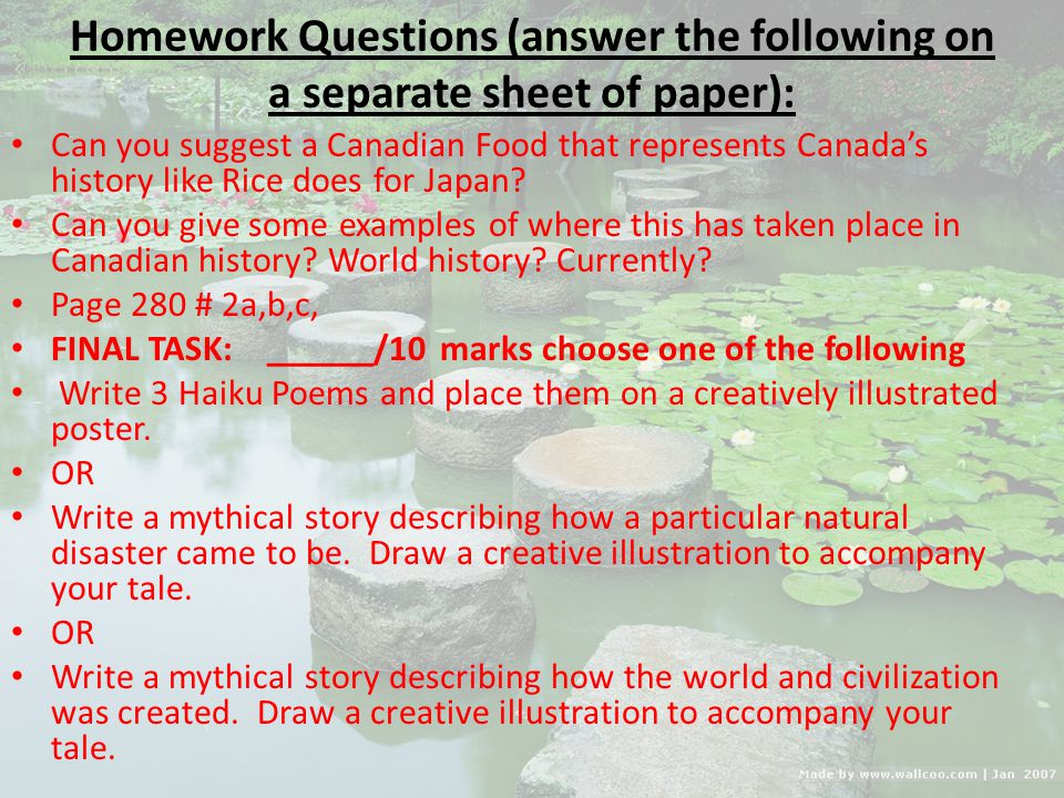 Homework Questions (answer the following on a separate sheet of paper): Can you suggest a Canadian Food that represents Canadas history like Rice does for Japan.