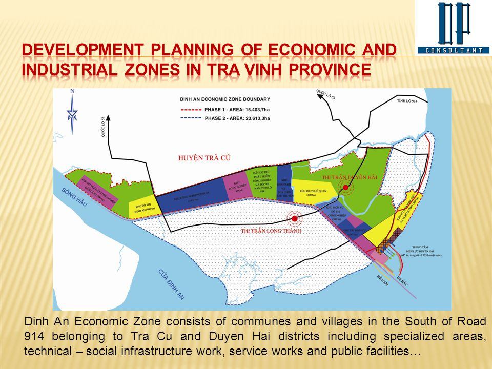 Dinh An Economic Zone consists of communes and villages in the South of Road 914 belonging to Tra Cu and Duyen Hai districts including specialized are