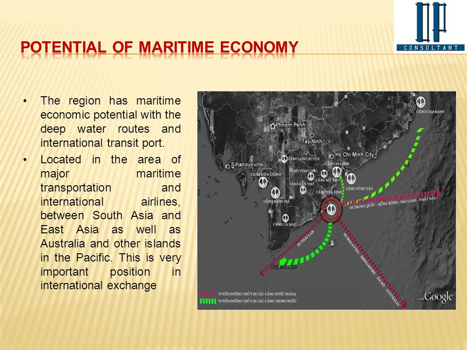 The region has maritime economic potential with the deep water routes and international transit port. Located in the area of major maritime transporta