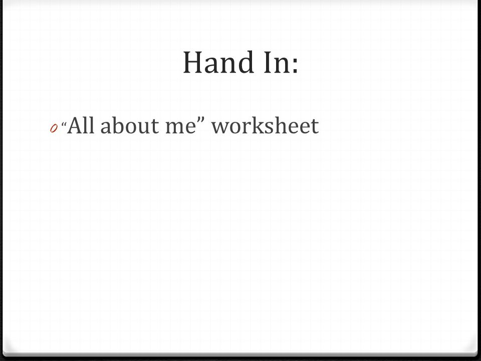 Hand In: 0 All about me worksheet