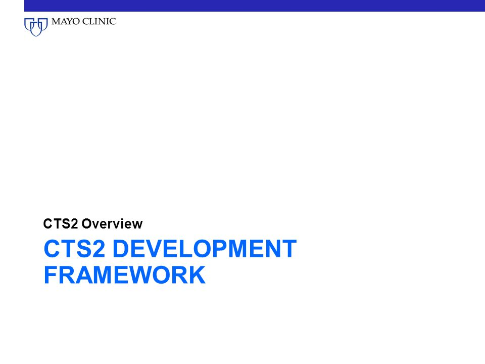 CTS2 DEVELOPMENT FRAMEWORK CTS2 Overview