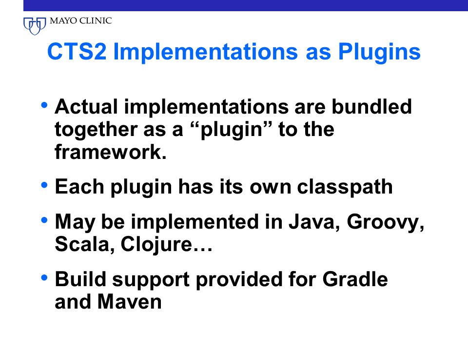 CTS2 Implementations as Plugins Actual implementations are bundled together as a plugin to the framework.