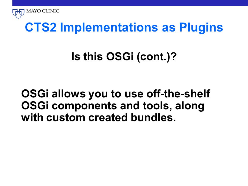 CTS2 Implementations as Plugins Is this OSGi (cont.).