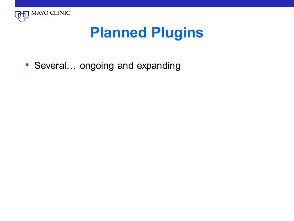 Planned Plugins Several… ongoing and expanding